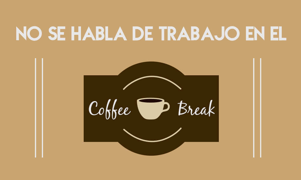 Trabajo y Coffee Break