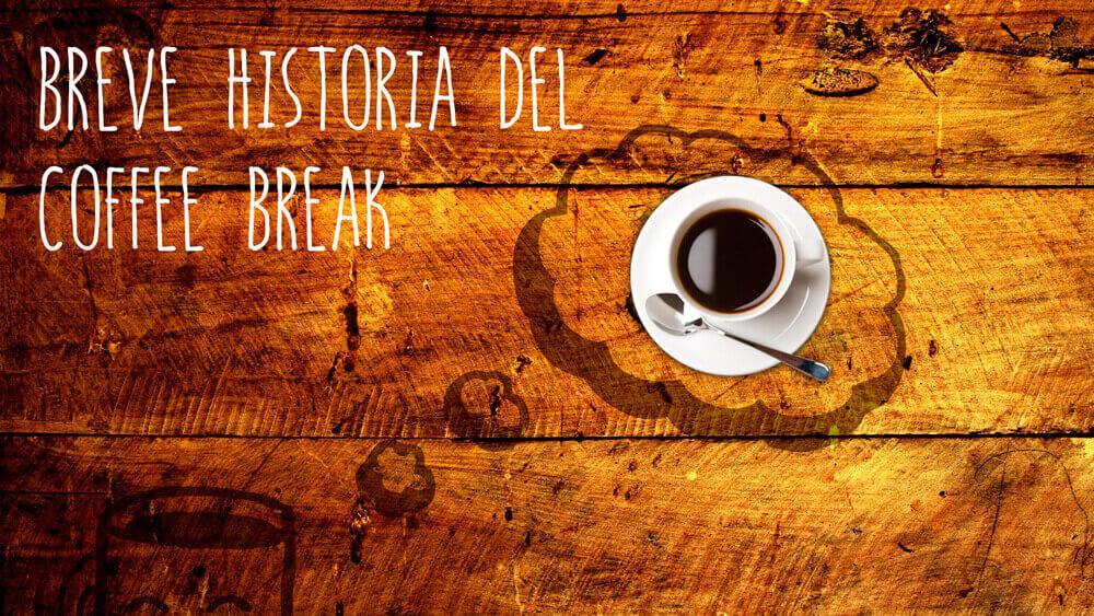 Historia del Coffee Break