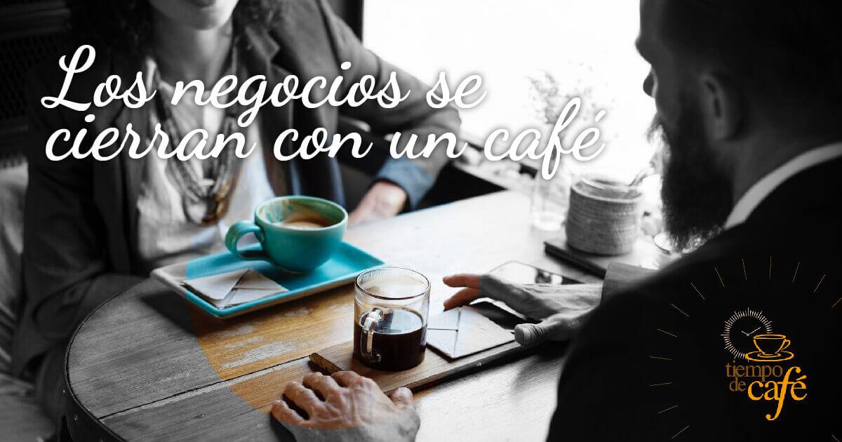 Los negocios se cierran con un café