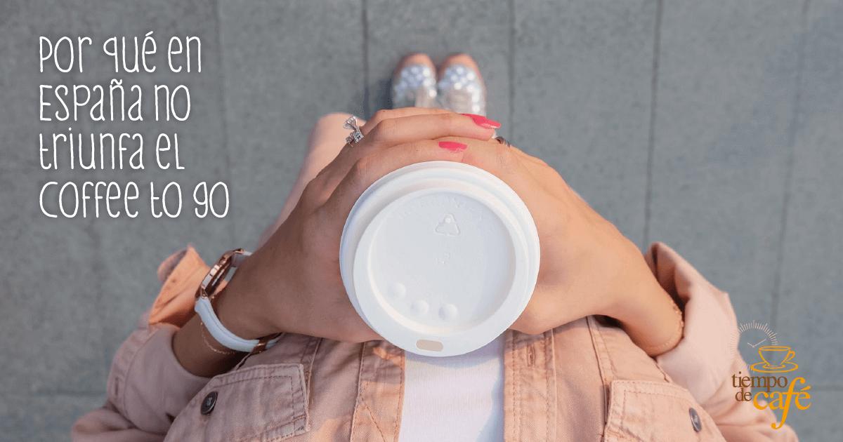 Por qué en España no está implantado el Coffee to go