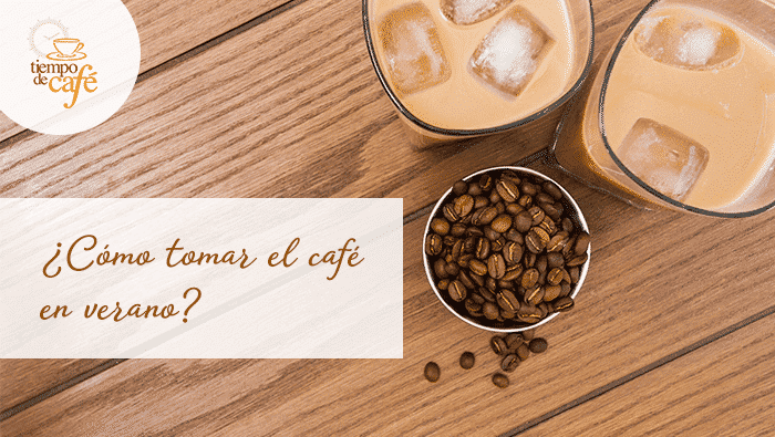Diferentes formas de tomar café en verano