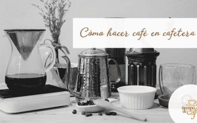 Cómo hacer café en cafetera