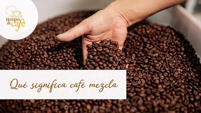 Qué significa cafe mezcla